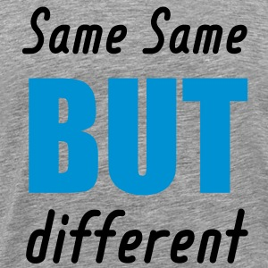 same same but different T-Shirts - Men's Premium T-Shirt