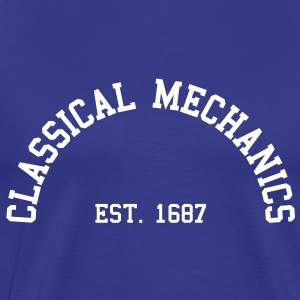 Classical Mechanics - Est. 1687 (Half-Circle) T-Shirts - Men's Premium T-Shirt