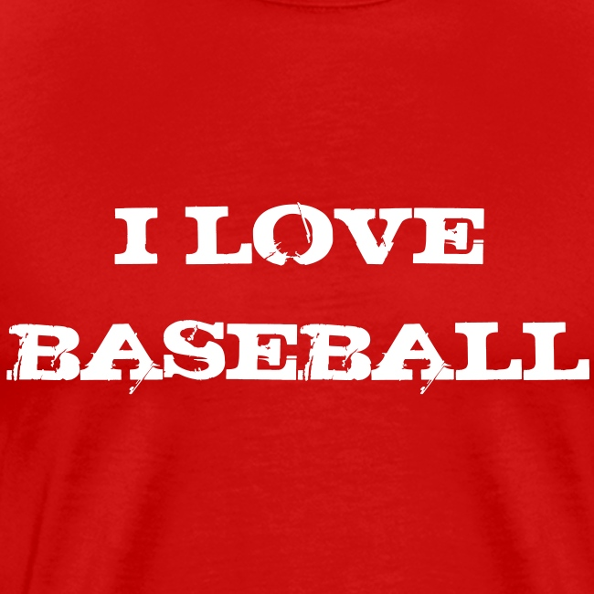 T S  I love baseball