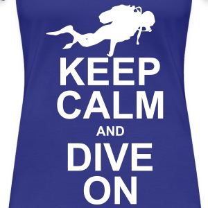 Keep Calm and Dive On T-Shirts - Women's Premium T-Shirt