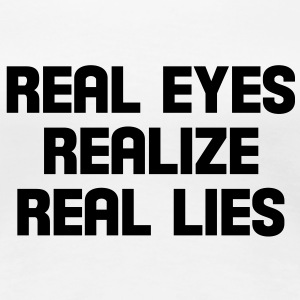 real eyes realize real lies Camisetas - Camiseta premium mujer
