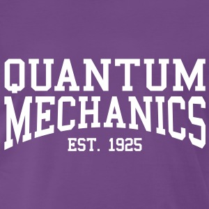 Quantum Mechanics - Est. 1925 (Over-Under) T-Shirts - Men's Premium T-Shirt
