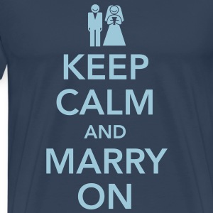 Keep calm and marry on Camisetas - Camiseta premium hombre