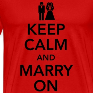 Keep calm and marry on T-Shirts - T-shirt Premium Homme