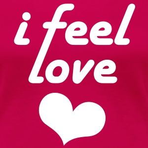 I feel love - Frauen Premium T-Shirt