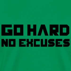 Go Hard. No Excuses. T-shirts - Mannen Premium T-shirt