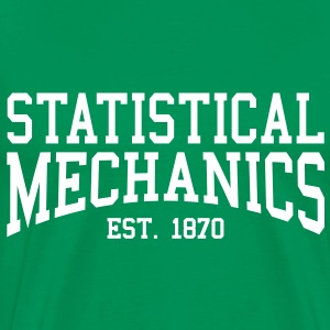 Statistical Mechanics - Est. 1870 (Over-Under) T-Shirts - Men's Premium T-Shirt