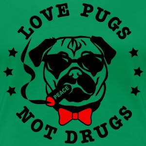 love pugs not drugs 2c Mops Drogen Peace T-Shirts - Women's Premium T-Shirt