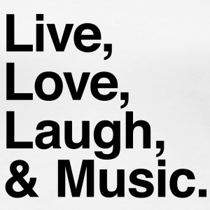 Live Love Laugh and music Camisetas - Camiseta premium mujer