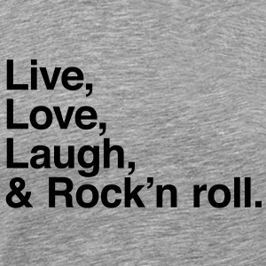 live love laugh and rock and roll T-Shirts - Männer Premium T-Shirt