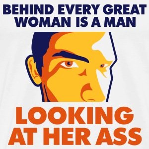 Behind Every Great Woman 1 (3c)++2012 T-shirts - Premium-T-shirt herr