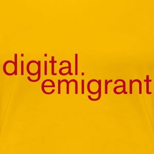 digital emigrant T-Shirts - Frauen Premium T-Shirt