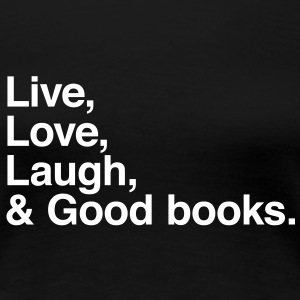 live love laugh and books T-Shirts - Women's Premium T-Shirt
