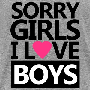 Sorry Girls I Love Boys T-shirts - Mannen Premium T-shirt