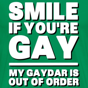 Smile If You're Gay, My Gaydar Is Out of Order T-Shirts - Männer Premium T-Shirt