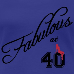 fabulous at 40 T-Shirts - Women's Premium T-Shirt