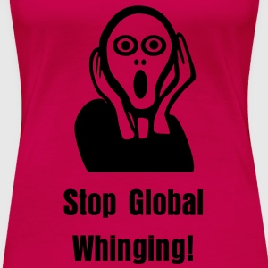Stop Global Whining - Premium-T-shirt dam