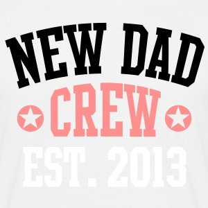 NEW DAD CREW EST 2013 T-Shirt BPW - T-skjorte for menn