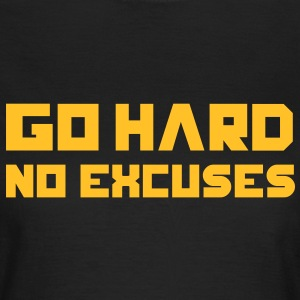 Go Hard. No Excuses. Tee shirts - T-shirt Femme