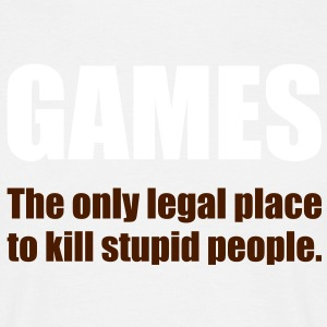 Games - The only legal place... T-Shirts - Men's T-Shirt