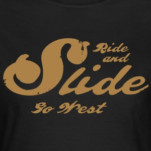 Ride & Slide – Go West! - Frauen T-Shirt
