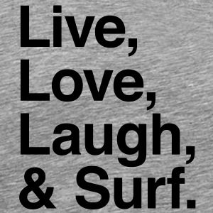 live love laugh and surf T-Shirts - Männer Premium T-Shirt