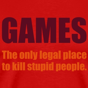 Games - The only legal place... T-Shirts - Männer Premium T-Shirt