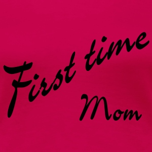 first time Mom T-skjorter - Premium T-skjorte for kvinner