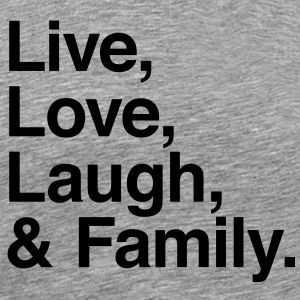 live love laugh and family T-Shirts - Men's Premium T-Shirt