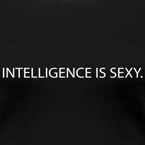 intelligence is sexy T-shirts - Dame premium T-shirt