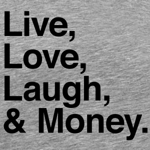 Live love laugh and money T-shirt - Maglietta Premium da uomo