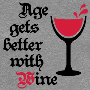 Age gets better with Wine 2c Wein Gag Humor T-Shirts - Women's Premium T-Shirt