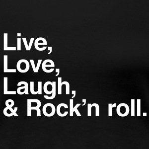 Live Love Laugh and rock and roll Camisetas - Camiseta premium mujer