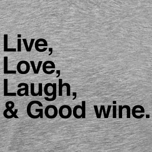 Live love laugh and good wine T-shirt - Maglietta Premium da uomo
