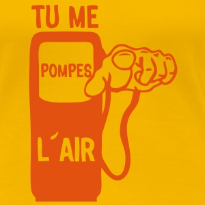 tu me pompes air doigt pointe expression Tee shirts - T-shirt Premium Femme