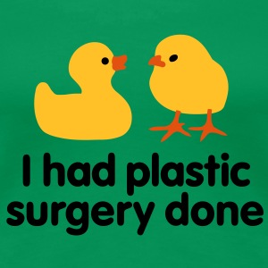 I had plastic surgery done T-shirts - Vrouwen Premium T-shirt