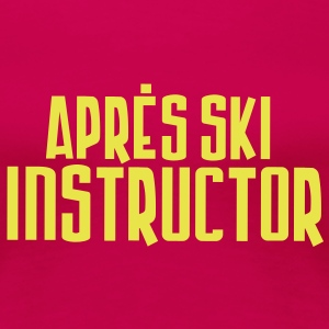 apres ski instructor - Frauen Premium T-Shirt