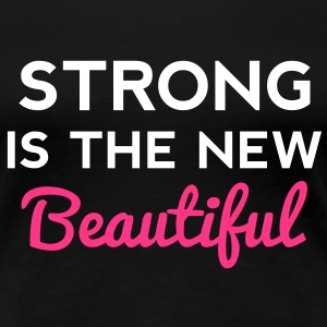 Strong Is the New Beautiful T-shirts - Vrouwen Premium T-shirt