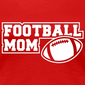 FOOTBALL MOM SIGN T-Shirt WR - Premium-T-shirt dam