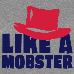 like a mobster 2c Tee shirts - T-shirt Premium Femme