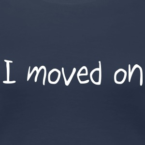 I moved on Tee shirts - T-shirt Premium Femme