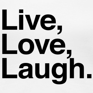 live love laugh T-Shirts - Frauen Premium T-Shirt