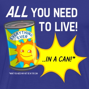 Everything Comes in Cans T-Shirts - Männer Premium T-Shirt