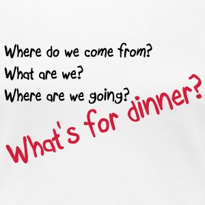 What's for dinner T-Shirts - Frauen Premium T-Shirt