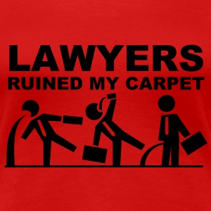 Lawyers ruined my carpet Camisetas - Camiseta premium mujer