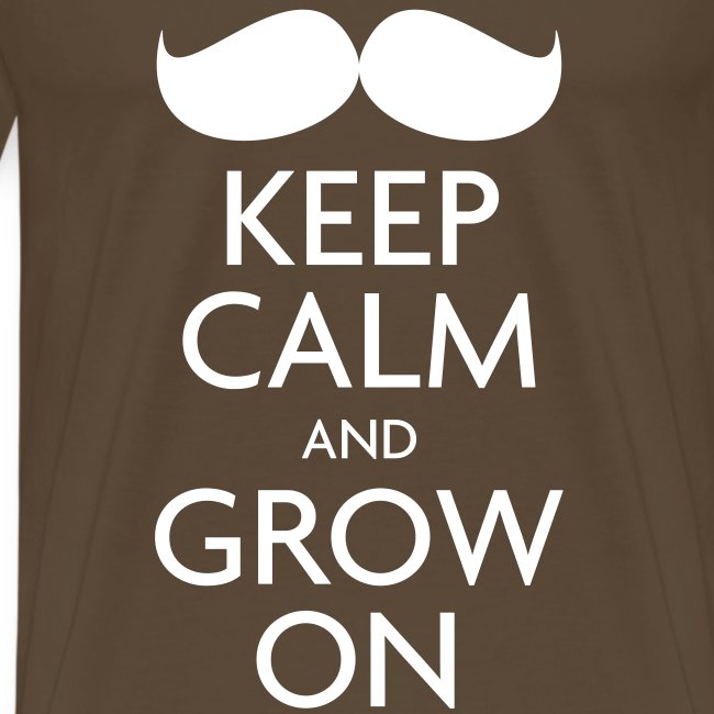 Keep Calm and Grow On — Movember