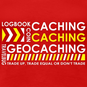 CACHING - CACHING - GEOCACHING / 3 Colors Tee shirts - T-shirt Premium Femme