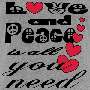 LOVE & PEACE is all you need T-Shirts - Women's Premium T-Shirt
