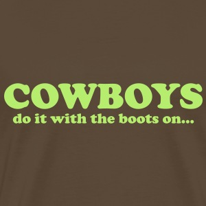 Cowboys do it with the boots on... T-Shirts - Mannen Premium T-shirt