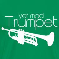 Design ~ Yer Mad Trumpet